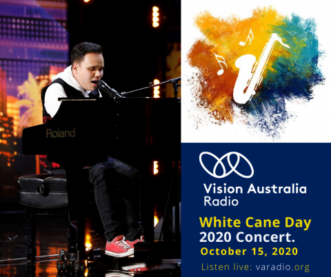 Kodi Lee performs at the piano. Text reads: Vision Australia Radio logo. White Cane Day 2020 Concert October 15 2020