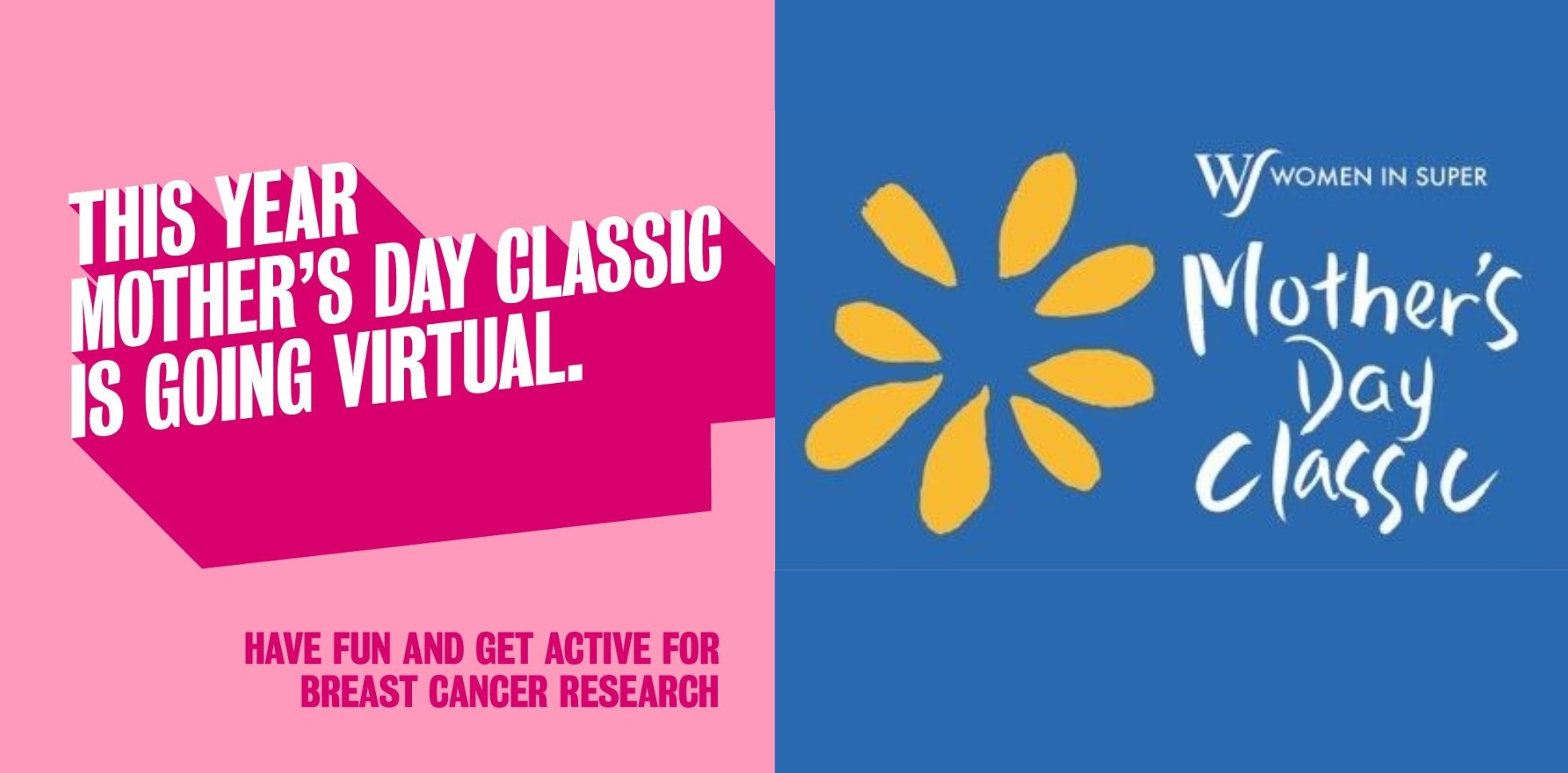 'Women in Super' Mother's Day Classic logo and text 'This year Mother's Day Classic is going Virtual. Have fun and get active for breast cancer research'.